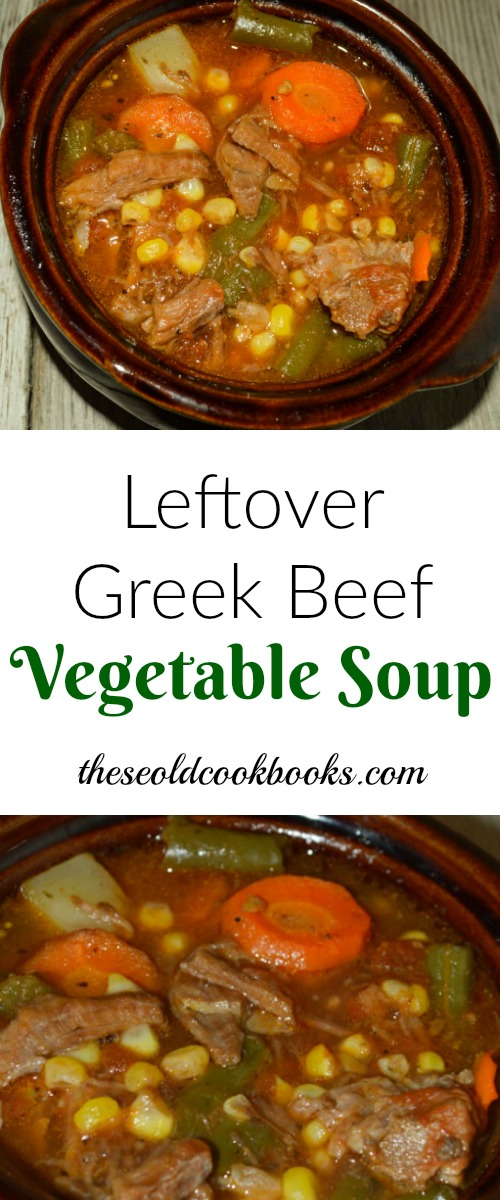 Using up leftovers is difficult but taking pot roast and potatoes and adding extra vegetables makes this Leftover Greek Beef Vegetable Soup something special.