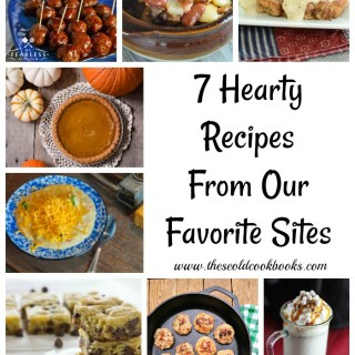 As the weather turns cooler, we need recipes that are filling. Here are 7 hearty recipes from our favorite blogs that are filling and family-pleasing.