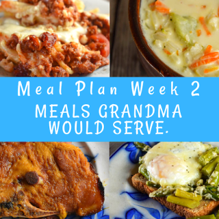 Weekly Meal Plan: Meals Grandma Would Serve Week 2