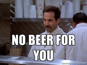 no beer for you
