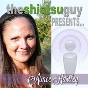 the shiatsu guy podcast - aimee hartley