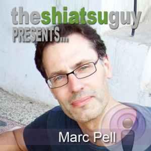 the shiatsu guy podcast - marc pell