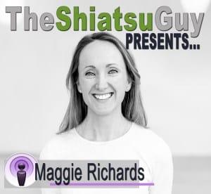 the shiatsu guy podcast - Maggie Richards
