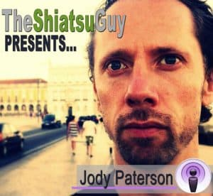 The Shiatsu Guy Presents podcast - Jody Paterson