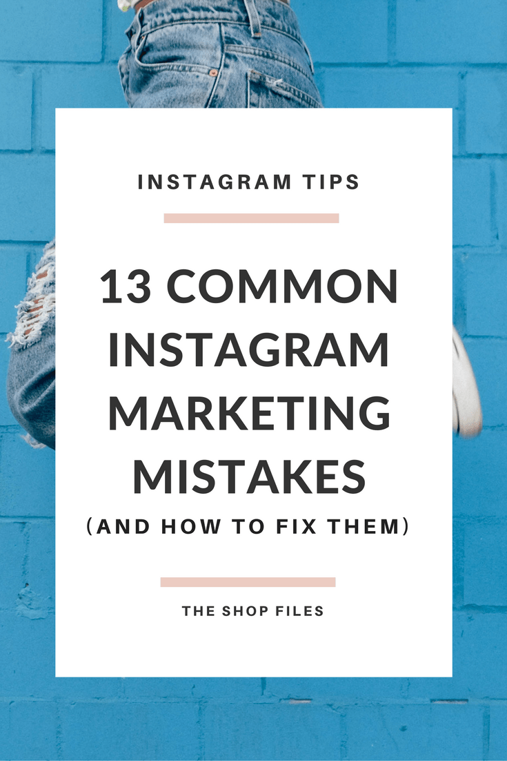 13 Common Instagram Marketing Mistakes You Might be Making (and How to Fix Them!)