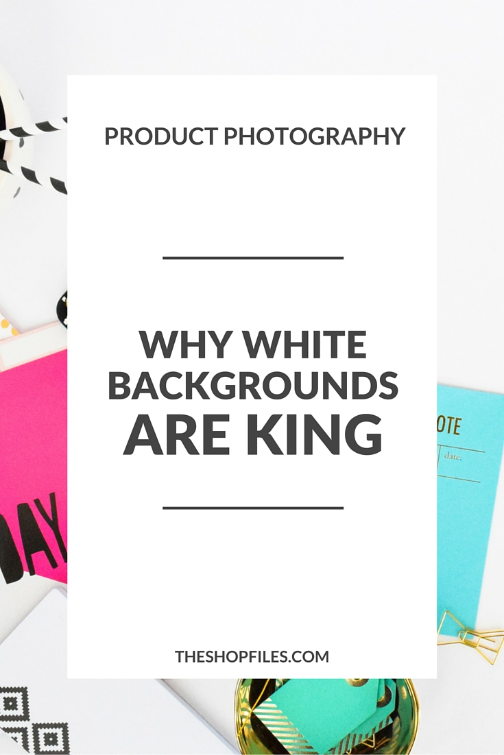 White Backgrounds in Product Photography - The Shop Files