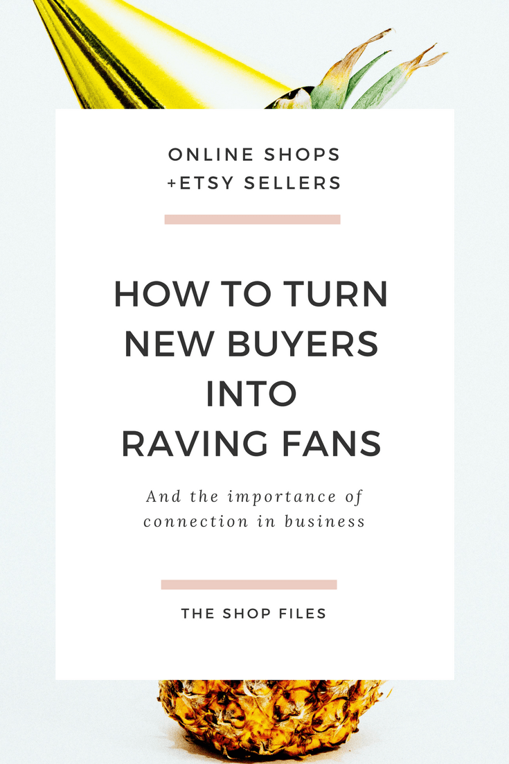 How to Turn New Buyers into Raving Fans - How to connect with new customers and your audience - How to grow your business by focusing on repeat customers