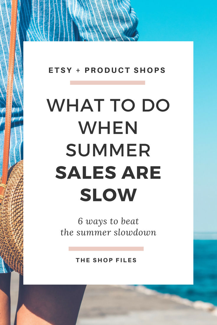What to do when sales are slow - Anxious about the slower summer season? Don't be! Focus that energy into getting you ready for the big holiday season ahead and focus on these 6 areas when sales are slow