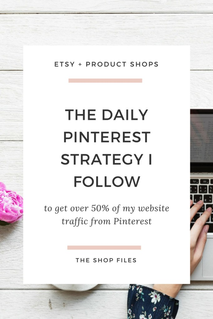 The daily strategy I follow to Increase website traffic with Pinterest - how to use Pinterest for business as a beginner to drive traffic