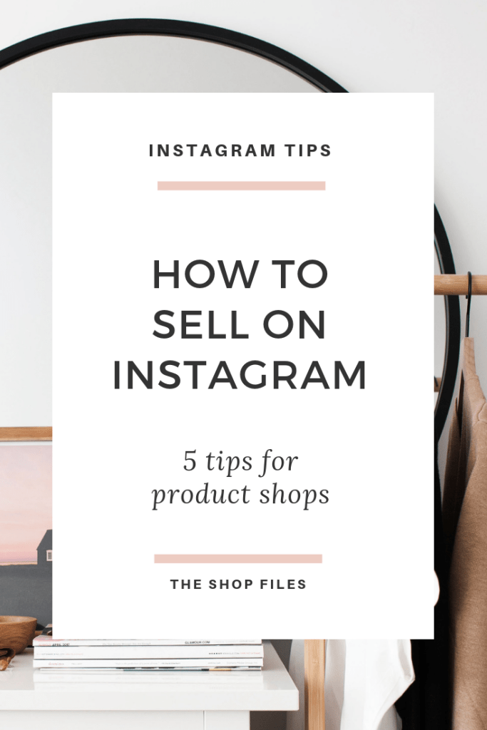 how to sell on Instagram as a product shop, boutique or Etsy seller - 5 ways to make more sales on Instagram, tips to selling on Instagram