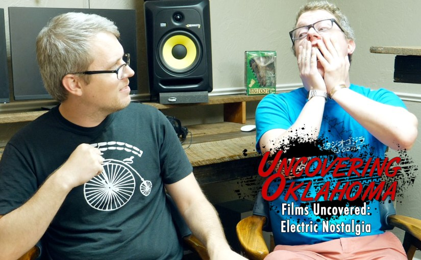 Electric Nostalgia – Films Uncovered