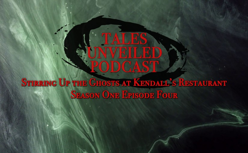Stirring Up the Ghosts at Kendall's Restaurant