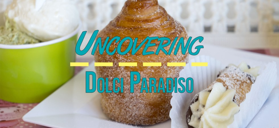 Uncovering Dolci Paradiso