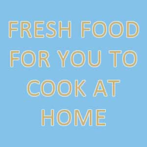 Fresh food for you to cook at home