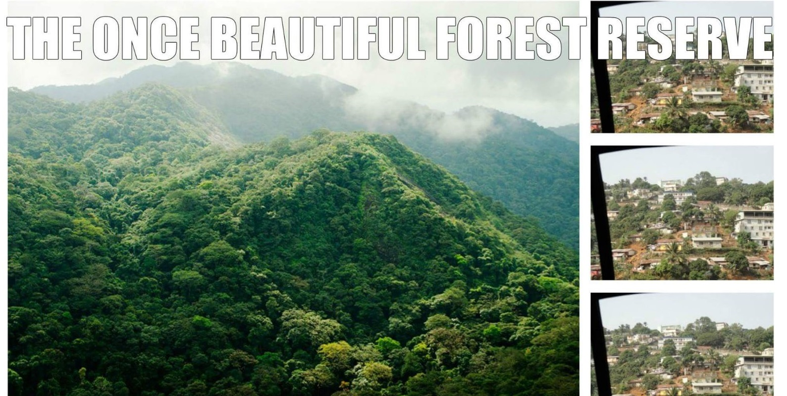 Freetown mountain before and now