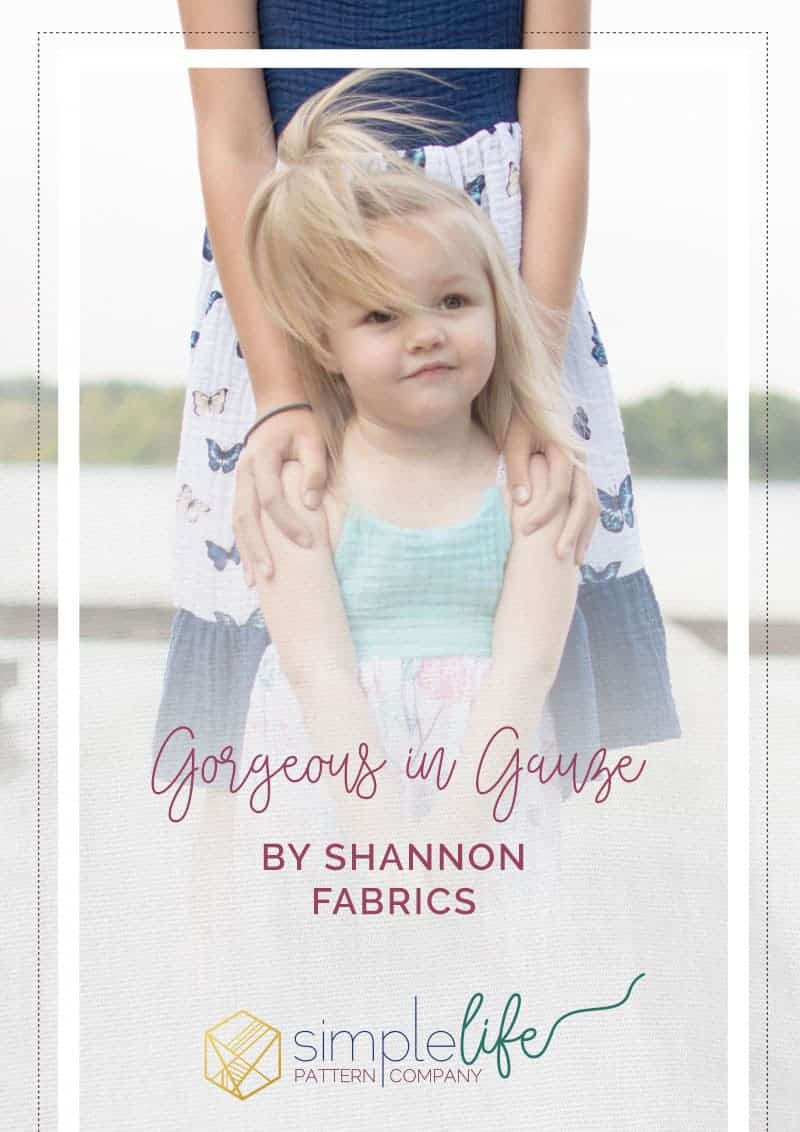 Gorgeous in Gauze The Simple Life Pattern Company