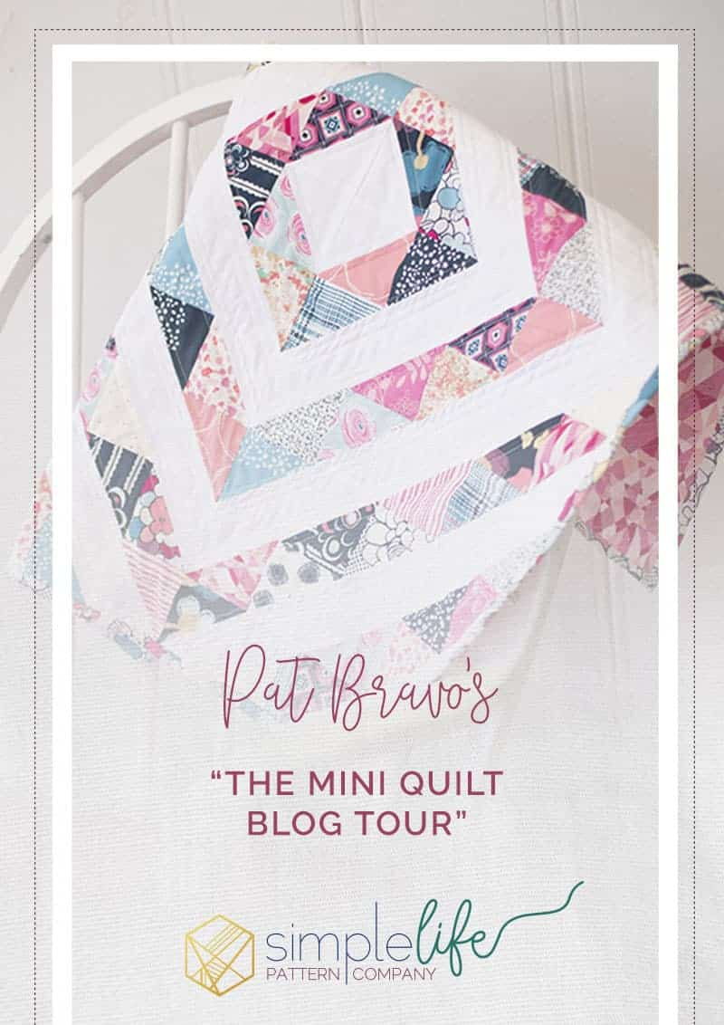 Pat Bravo Mini Quilt Blog Tour | The Simple Life Pattern Company