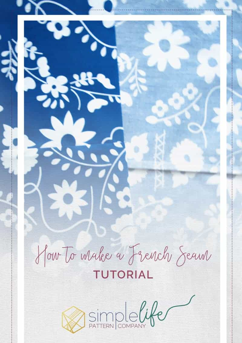 How to Make a French Seam Tutorial | The Simple Life Pattern Company