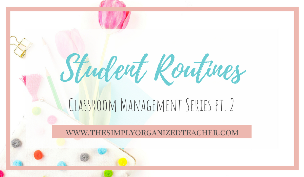 Student Routines to plan for in your classroom.