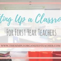 First Year Teacher: Setting Up a Classroom