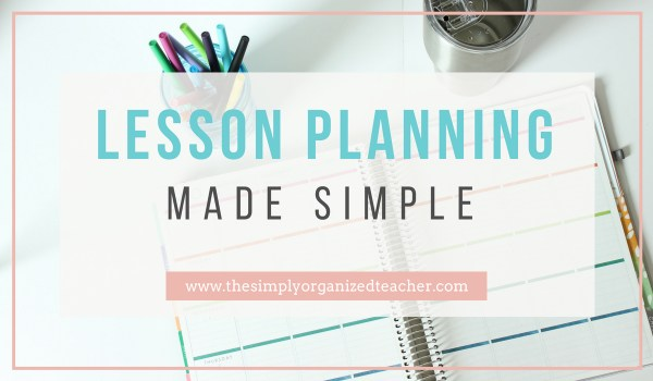 Lesson Planning steps in an elementary classroom. 5 ways to lesson plan effectively.