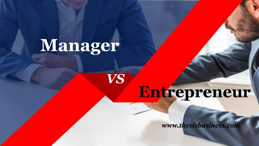 Difference between Entrepreneurs and Managers