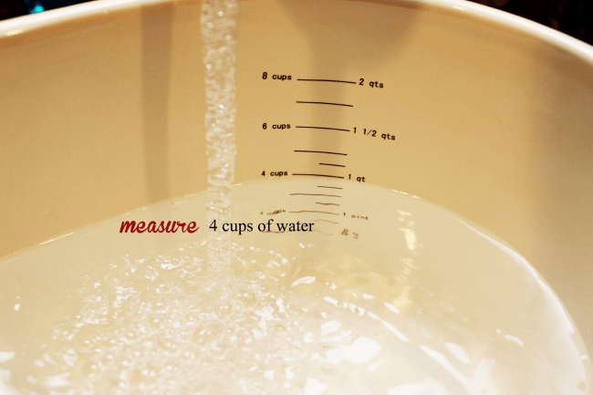 Measure four cups of water.