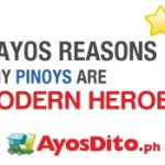 3 Ayos Reasons Why Pinoys Are Modern Heroes