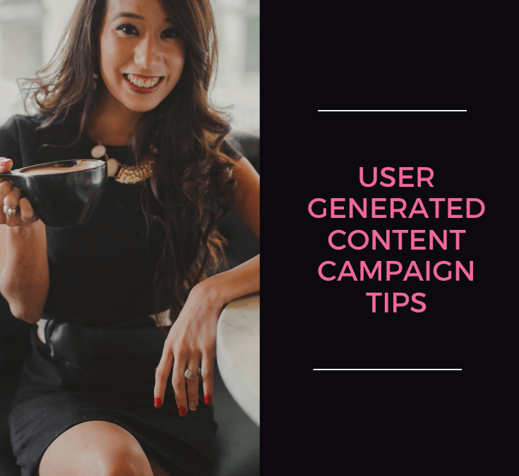 User-Generated Content Campaign Tips