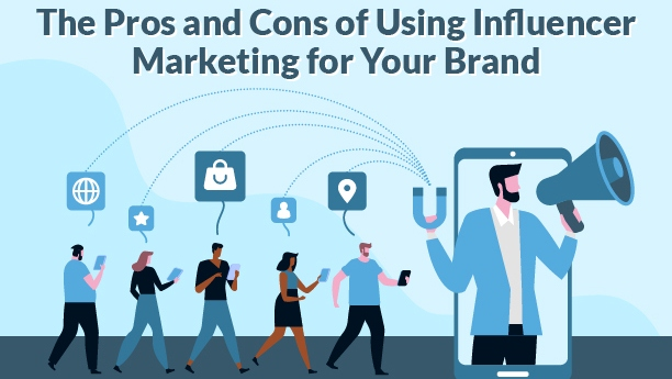 Do the Pros of Influencer Marketing Outweigh Its Cons?