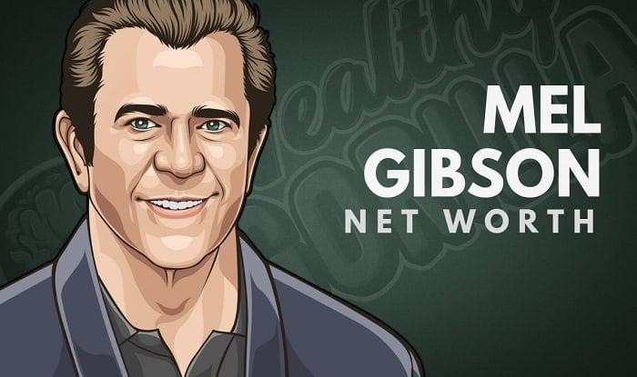 Mel Gibson's Net Worth in 2020