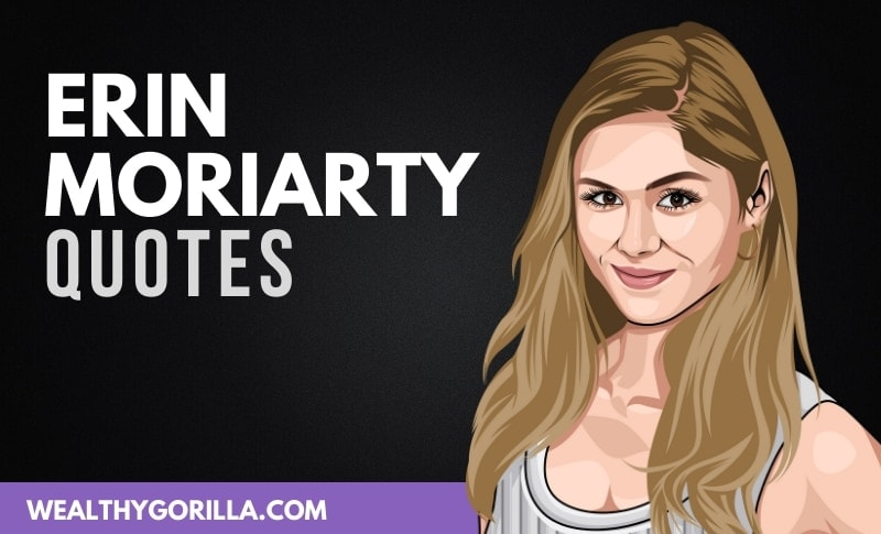 22 Erin Moriarty Quotes About Life And Acting