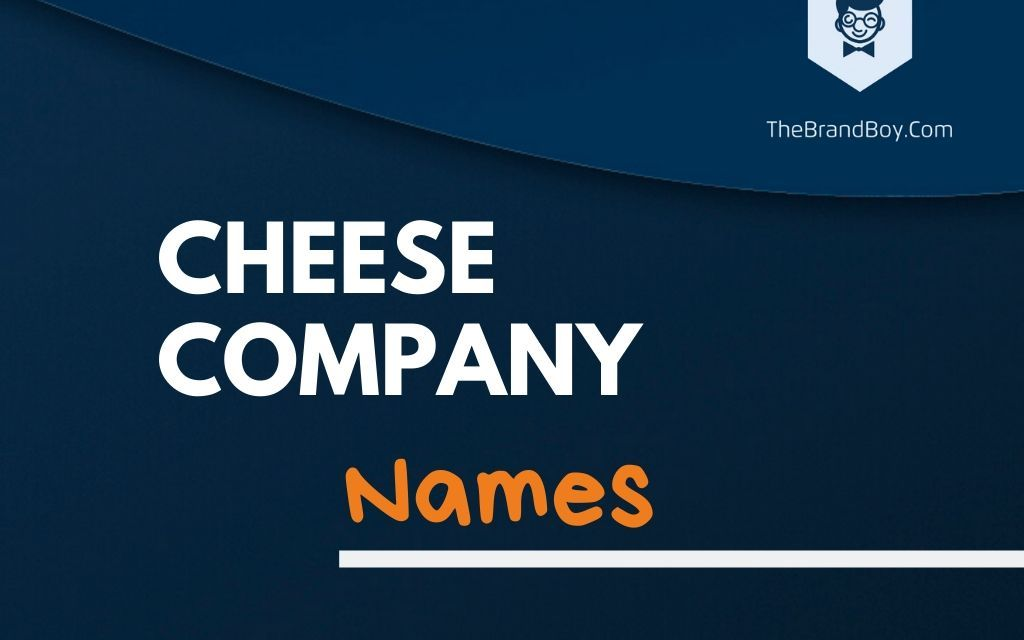 334+ Creative Cheese Company Names & Ideas
