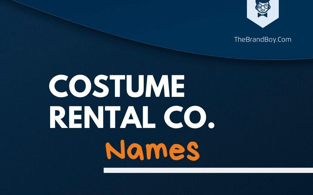 355+ Creative Costume Rental Business Names & Ideas