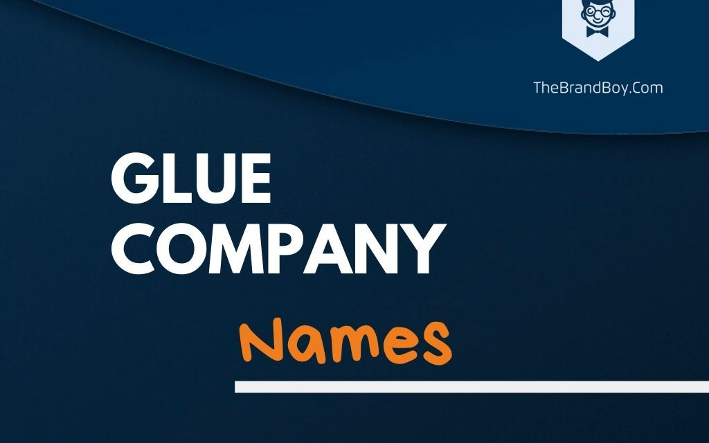 351+ Best Glue Company Names Ideas