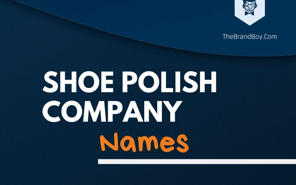 371+ Best Shoe Polish Company Names ideas