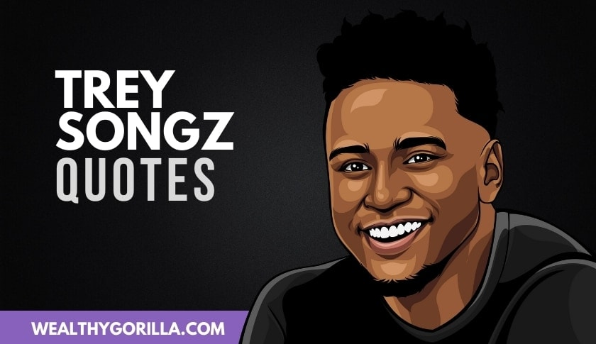 45 Trey Songz Quotes About Music, Success & Life (2020)