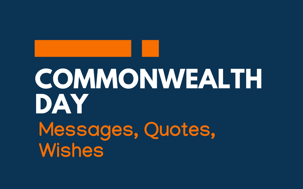 Commonwealth Day: 54+ Messages, Quotes and Greetings