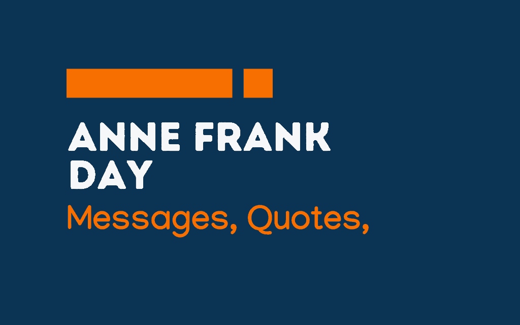 Anne Frank Day: 58+ Greetings, Messages, quotes