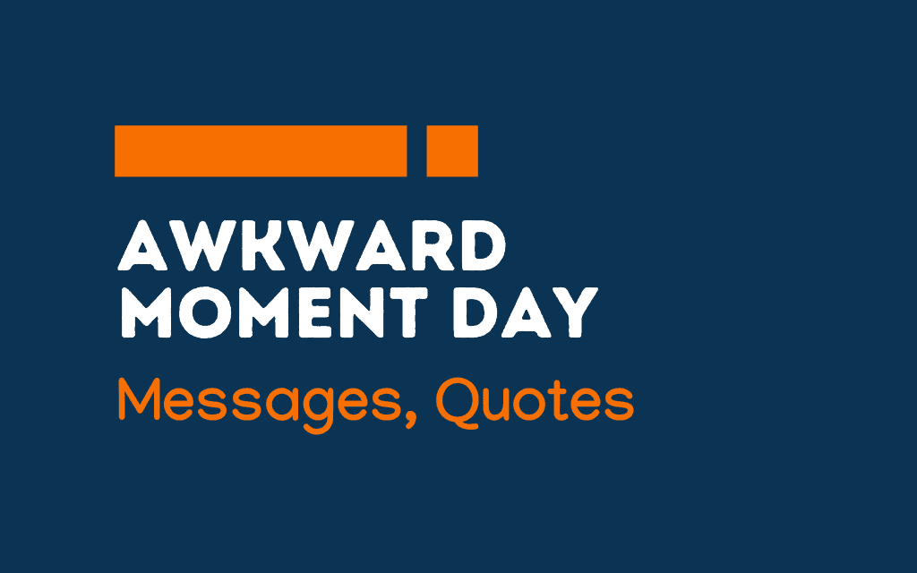 World Awkward Moment Day: 68+ Greetings, messages and quotes
