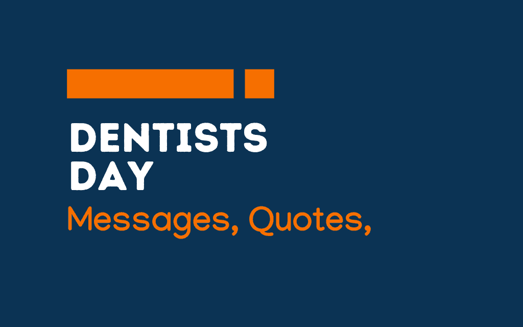 International Dentists Day: 68+ Greetings, Messages, and Quotes