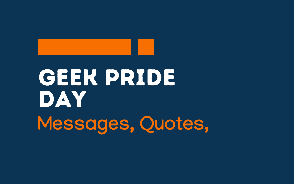 Geek Pride Day: 65+ Greetings, Messages, and Quotes