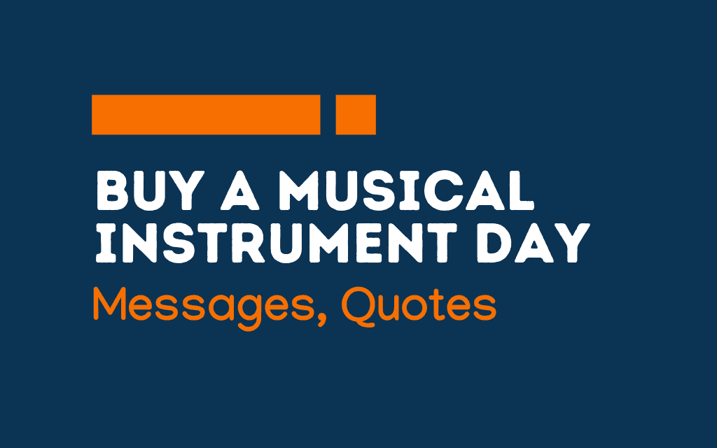 Buy A Musical Instrument Day: 54+ Messages and quotes