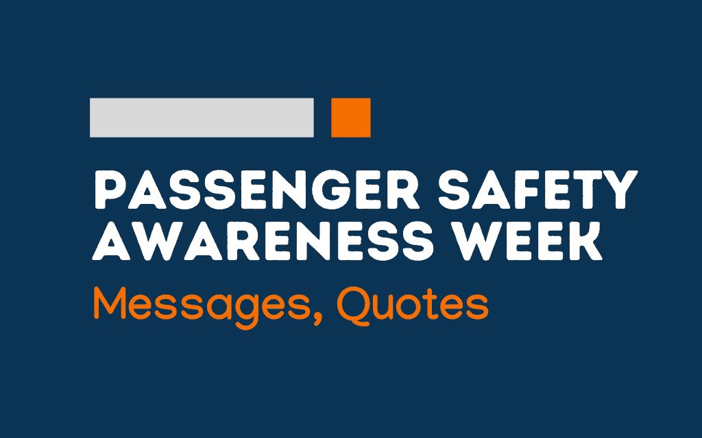 Passenger Safety Awareness Week: 65+ messages and quotes