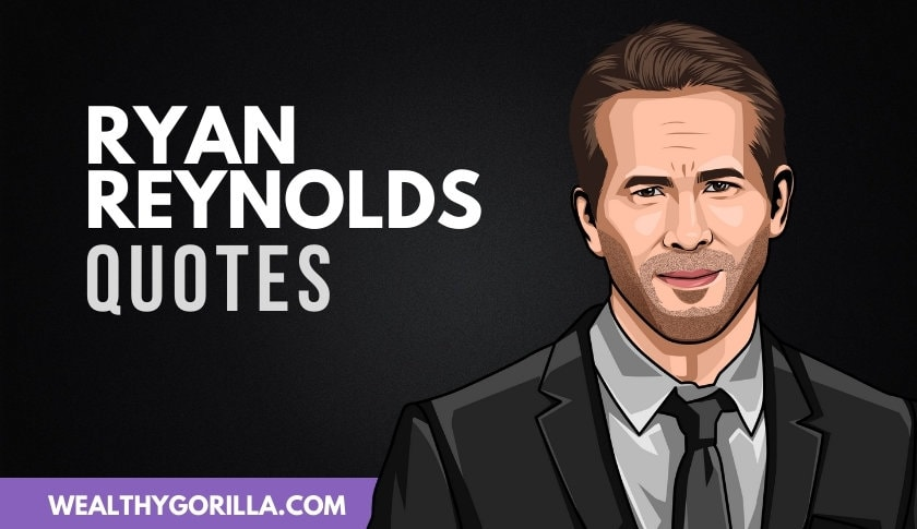 50 Humbling Ryan Reynolds Quotes (Updated 2020)