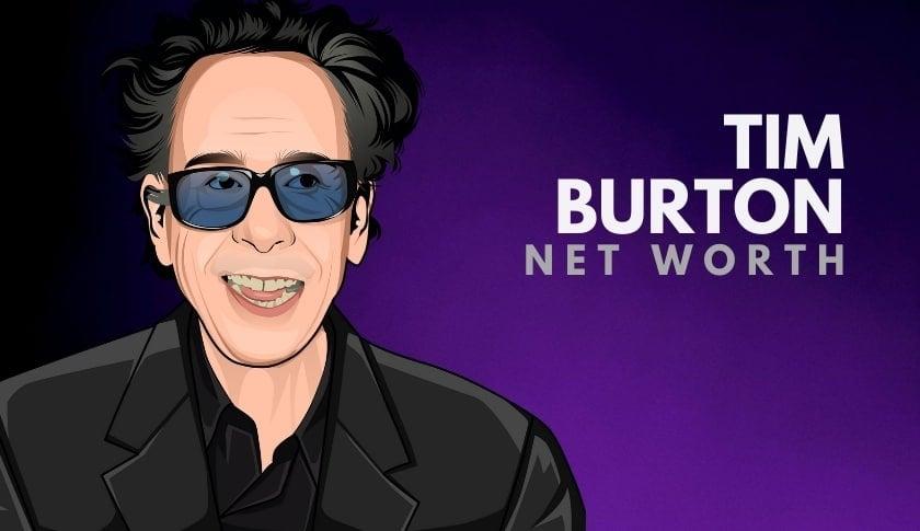 Tim Burton's Net Worth in 2020