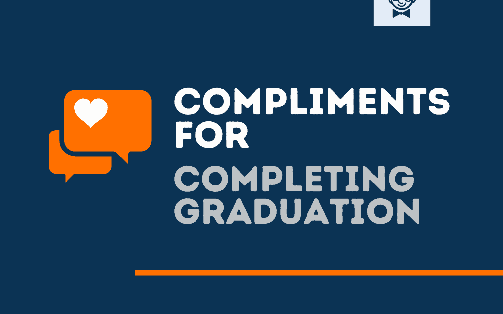 101+ Top Short Compliments for Completing Graduation