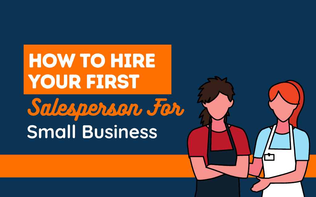 A Perfect Guide to Hire Salespersons For Your Small Business