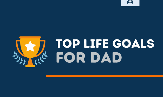 121+ Top Life Goals for Dad that is sure to help
