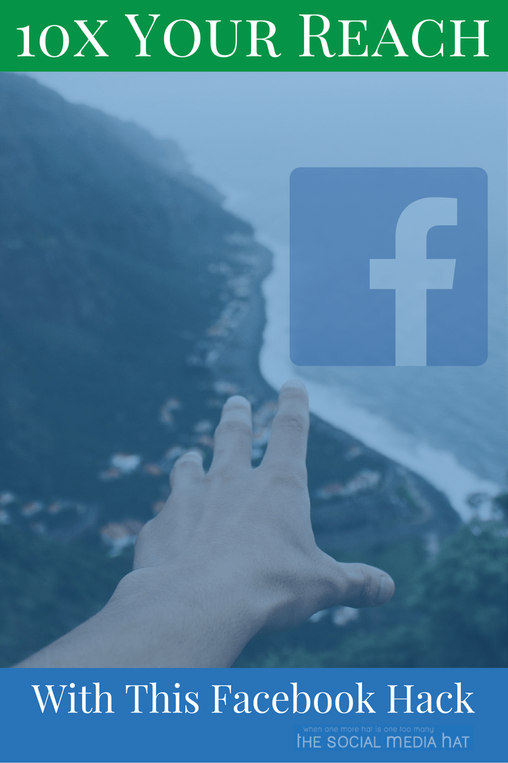 The Facebook Hack That Will 10x Your Reach - The Social